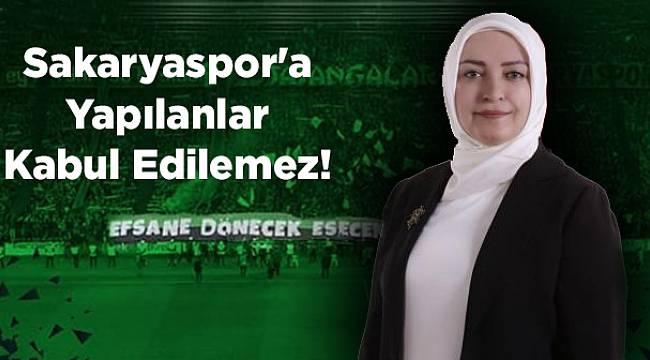 Atabek: Sakaryaspor'a Yapılanlar Kabul Edilemez!