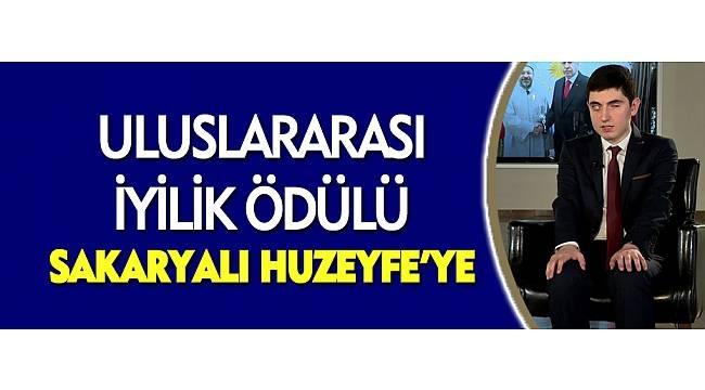ULUSLARARASI İYİLİK ÖDÜLÜ SAKARYALI HUZEYFE'YE