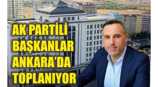 AK Partili Başkanlar Ankara'da Toplanıyor