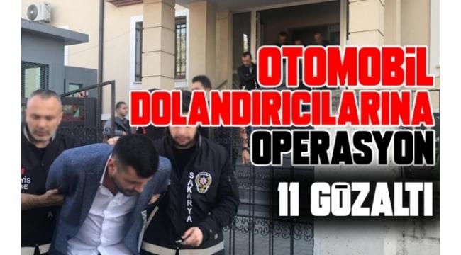 Otomobil Dolandırıcılarına Operasyon: 11 Gözaltı