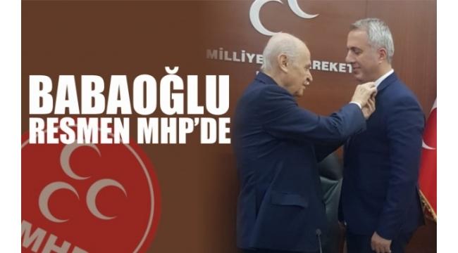 Babaoğlu Resmen MHP'de