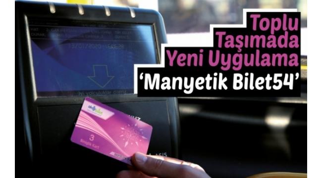 Toplu Taşımada Yeni Uygulama 'Manyetik Bilet54'