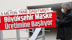Büyükşehir Maske Üretimine Başlıyor