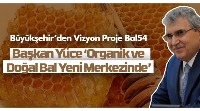 Büyükşehir'den Vizyon Proje Bal54